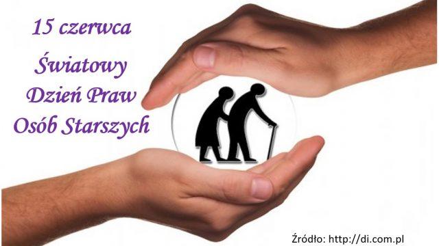 15 czerwca – Światowy Dzień Praw Osób Starszych