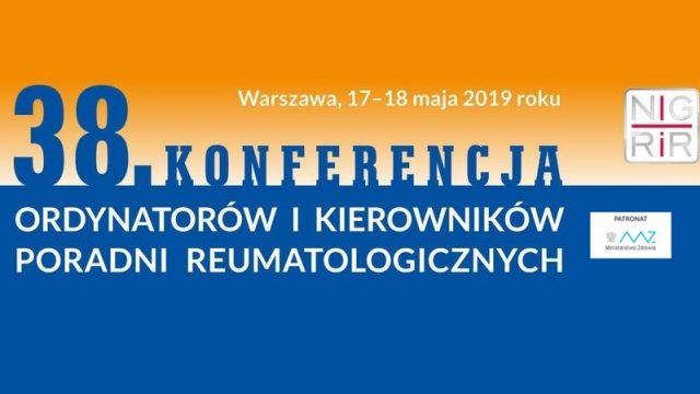 38. Konferencja Ordynatorów i Kierowników Poradni Reumatologicznych
