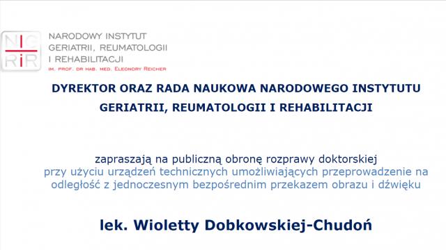 Obrona rozprawy doktorskiej lek. Wioletty Dobkowskiej-Chudoń, 4.03.2021, godz. 11.00