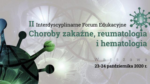 II Forum Edukacyjne – Choroby Zakaźne, reumatologia i hematologia
