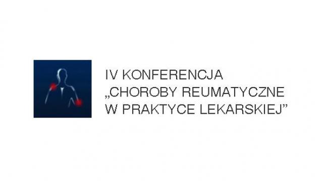 """IV Konferencja """"Choroby reumatyczne w praktyce lekarskiej"""""""
