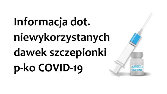 Informacja dot. niewykorzystanych dawek szczepionek p-ko COVID-19