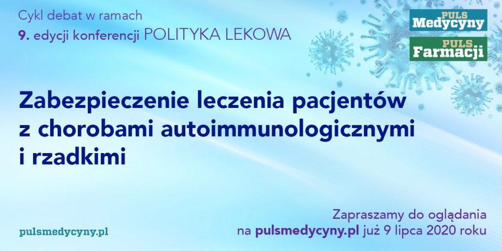 """Konferencja """"Polityka lekowa"""". Choroby rzadkie i autoimmunologiczne – jak usprawnić ich diagnostykę oraz leczenie?"""