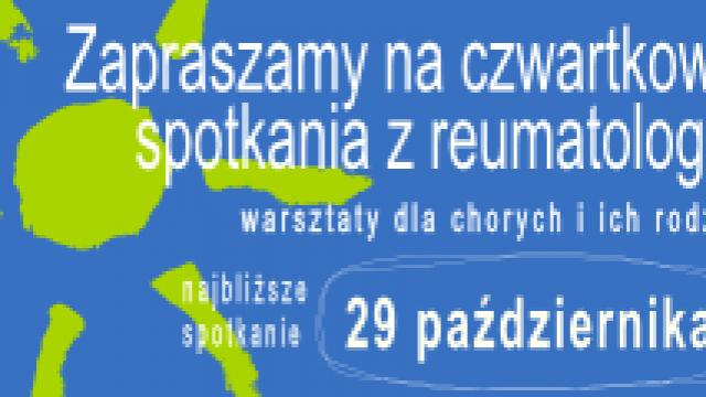 """29 października 2015 – najbliższe warsztaty dla chorych z cyklu """"Czwartkowe spotkania z reumatologia"""""""