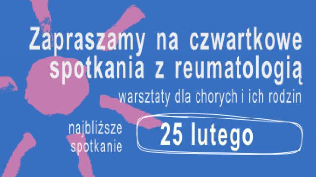 """25 lutego 2016 – najbliższe warsztaty dla chorych z cyklu """"Czwartkowe spotkania z reumatologia"""""""