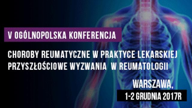 """Serdecznie zapraszamy na V Ogólnopolską Konferencję  """"Choroby reumatyczne w praktyce lekarskiej"""" Przyszłościowe wyzwania w reumatologii."""
